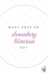 What does an elementary librarian do