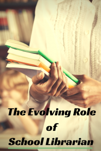 The Evolving Role of School Librarian