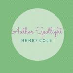 Author Spotlight: Henry Cole
