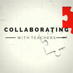 Collaborating With Teachers