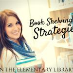 Book Shelving Strategies